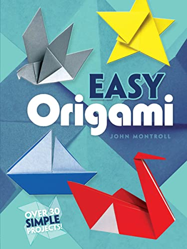 Easy Origami (Dover Origami Papercraft)over 30 simple projects: John Montroll