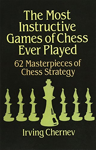 9780486273020: Most Instructive Games of Chess Ever Played: 62 Masterpieces of Chess Strategy