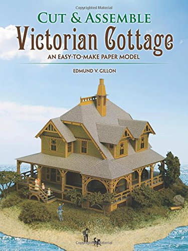 Cut & Assemble Victorian Cottage: An Easy-to-Make Paper Model (Cut & Assemble Buildings in ...