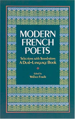 Modern French Poets: Selections With Translations A Dual-Language Book