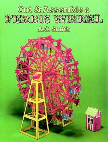 Cut & Assemble a Ferris Wheel (Models & Toys): A. G. Smith