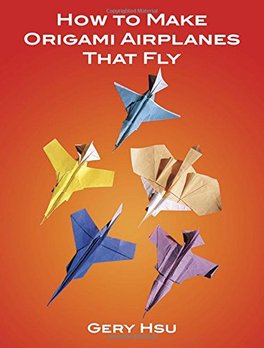 9780486273525: How to Make Origami Airplanes That Fly