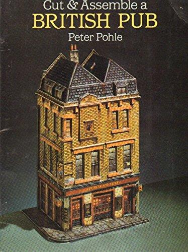 Cut and Assemble a British Pub: Pohle, Peter