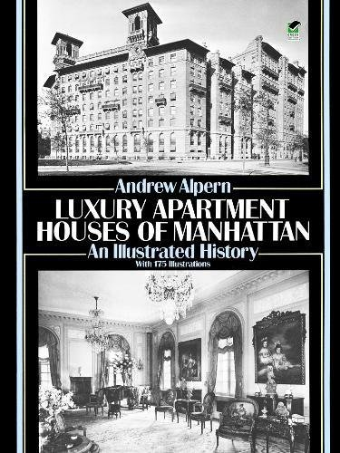 Luxury Apartment Houses of Manhattan: An Illustrated History