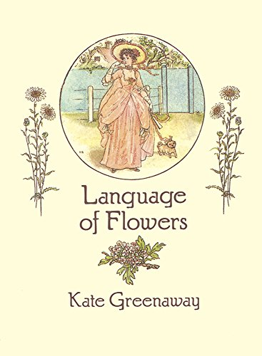 Language of Flowers (From Stencils and Notepaper to Flowers and Napkin Folding) (0486273725) by Kate Greenaway