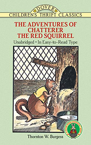 The Adventures of Chatterer the Red Squirrel: Thornton W. Burgess