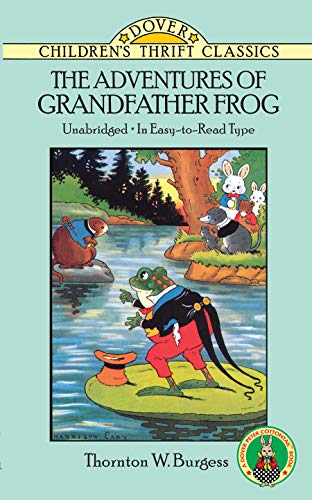The Adventures of Grandfather Frog (Dover Children's: Burgess, Thornton W.