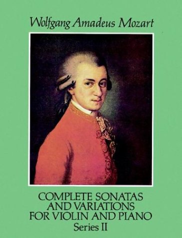 Complete Sonatas and Variations for Violin and: Mozart, Wolfgang Amadeus