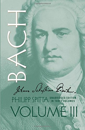 9780486274140: Johann Sebastian Bach: His Work and Influence on the Music of Germany, 1685-1750 (Volume III) (Dover Books on Music)