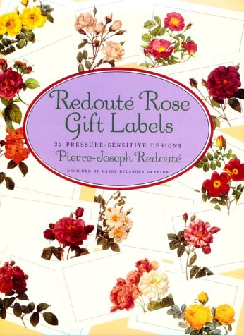 Redoute Rose Gift Labels: Thirty-Two Pressure-Sensitive Designs: Redoute, Redoute, Pierre