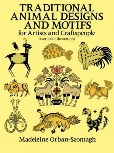 Traditional Animal Designs and Motifs (Dover Pictorial Archive): Madeleine Orban-Szontagh