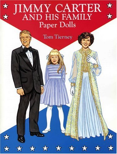 Jimmy Carter and His Family Paper Dolls (Dover President Paper Dolls): Tom Tierney