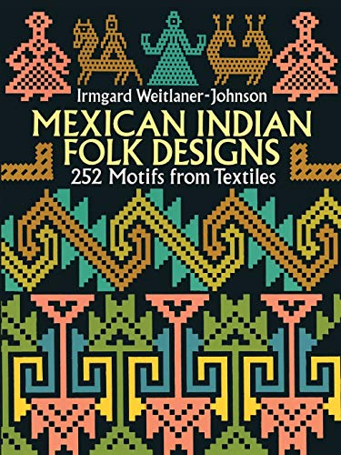 9780486275246: Mexican Indian Folk Designs: 252 Motifs from Textiles