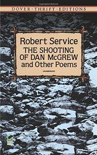 The Shooting of Dan McGrew and Other: Robert Service