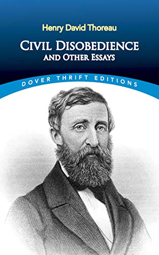 Civil Disobedience and Other Essays: Thoreau, Henry David