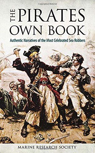 9780486276076: The Pirates Own Book: Authentic Narratives of the Most Celebrated Sea Robbers (Dover Maritime)