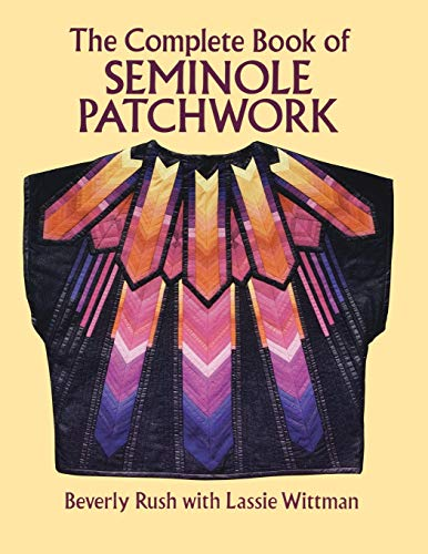 9780486276175: The Complete Book of Seminole Patchwork (Dover Quilting)