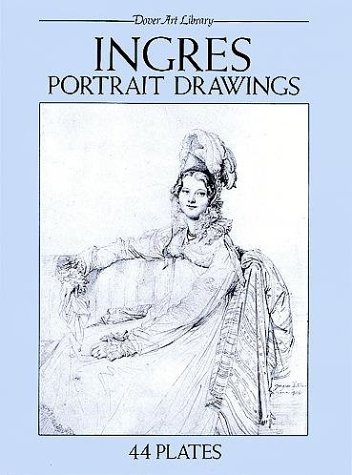 Ingres Portrait Drawings: 44 Plates (Dover Art Library): Ingres, Jean-Auguste-Dominique