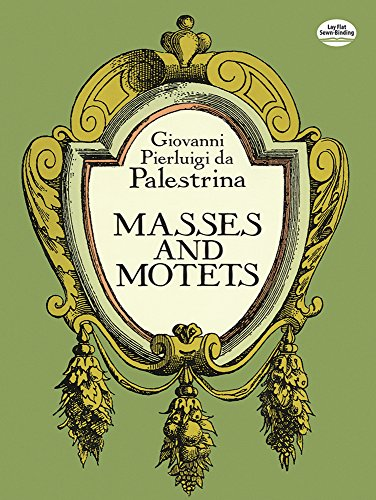 Masses and Motets: Based on Raffaele Casimiri's: Palestrina, Giovanni Pierluigi