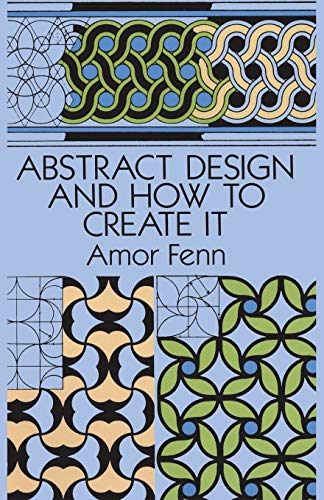 9780486276731: Abstract Design and How to Create it (Dover Art Instruction)