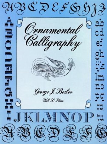 9780486276786: Ornamental Calligraphy [With 50 Plates] (Dover Books on Lettering, Graphic Arts & Printing)