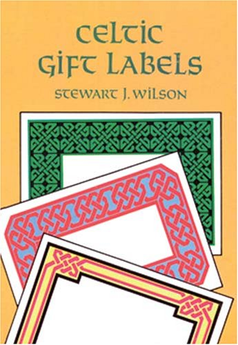 Celtic Gift Labels: 8 Full-Color Pressure-Sensitive Designs: Wilson, Stewart J.