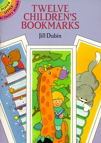Twelve Children's Bookmarks (Dover Little Activity Books) (0486277054) by Dubin, Jill