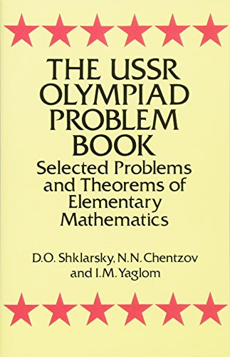 The USSR Olympiad Problem Book: Selected Problems and Theorems of Elementary Mathematics (Dover ...