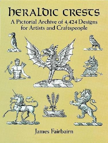 9780486277134: Heraldic Crests: A Pictorial Archive of 4,424 Designs for Artists and Craftspeople (Dover Pictorial Archive)