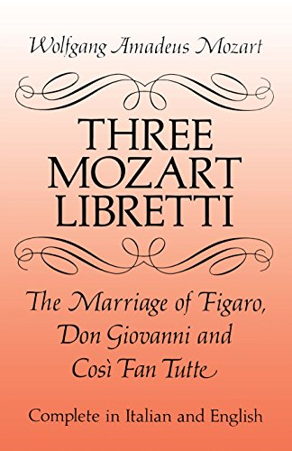 9780486277264: Three Mozart Libretti: The Marriage of Figaro, Don Giovanni and Così Fan Tutte, Complete in Italian and English (Dover Books on Music)