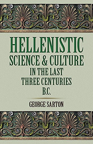 9780486277400: Hellenistic Science and Culture in the Last Three Centuries b.c.