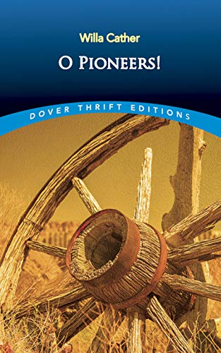O Pioneers! (Dover Thrift Editions): Willa Cather