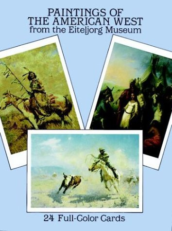 Paintings of the American West from the Eiteljorg Museum: 24 Full-Color Cards (Card Books): ...