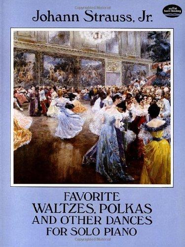 Favorite Waltzes Polkas & Other Dances for: Johann Jr Strauss