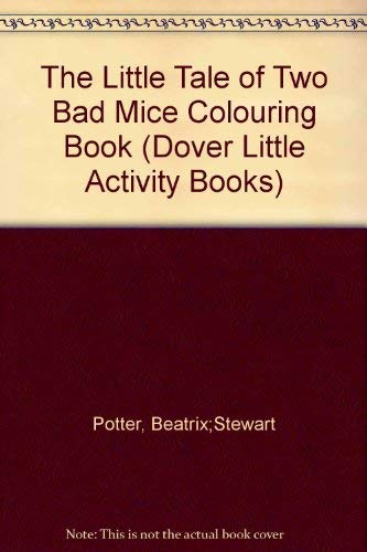 The Little Tale of Two Bad Mice (Dover Little Activity Books): Potter, Beatrix