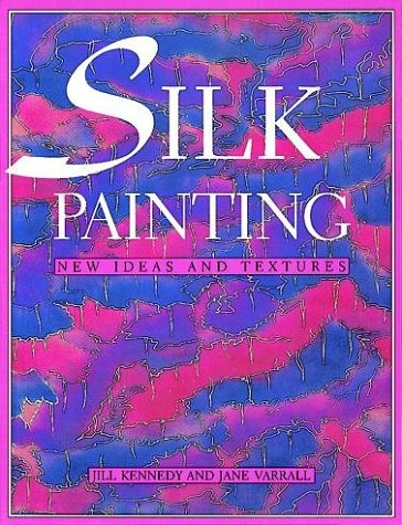 9780486279091: Silk Painting: New Ideas and Textures