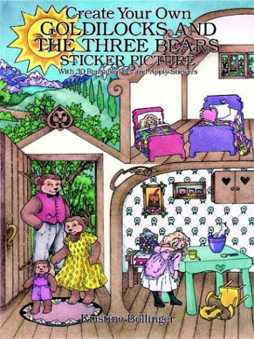9780486279466: Create Your Own Goldilocks and the Three Bears Sticker Picture: With 30 Reusable Peel-and-Apply Stickers (Sticker Picture Books)