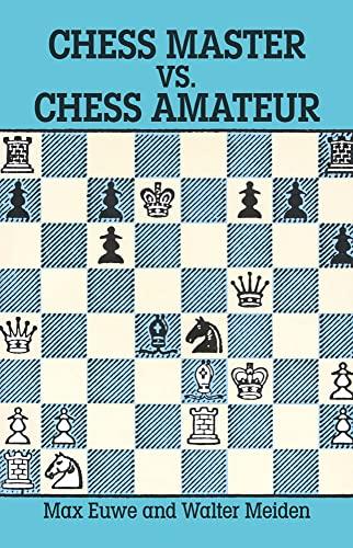 9780486279473: Chess Master vs. Chess Amateur (Dover Chess)