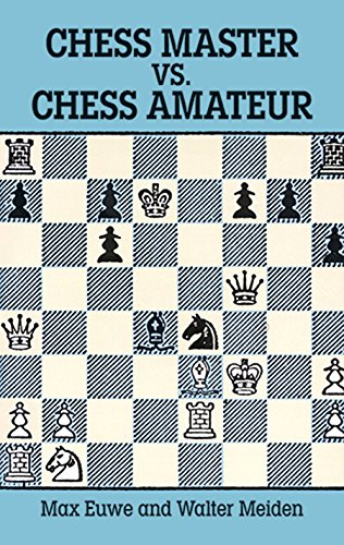 9780486279473: Chess Master Vs. Chess Amateur