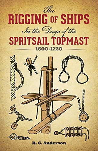 9780486279602: The Rigging of Ships in the Days of the Spritsail Topmast, 1600-1720 (Dover Maritime)