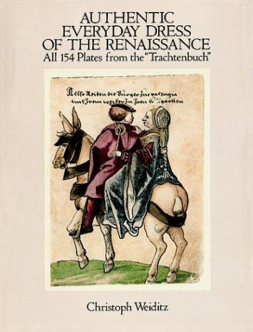 9780486279756: Authentic Everyday Dress of the Renaissance: All 154 Plates from the