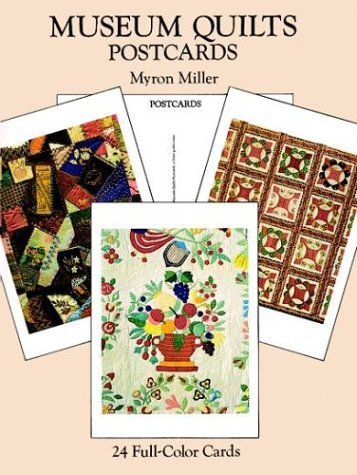 Museum Quilts Postcards: 24 Full-Color Cards (Card Books) (0486279944) by Myron Miller