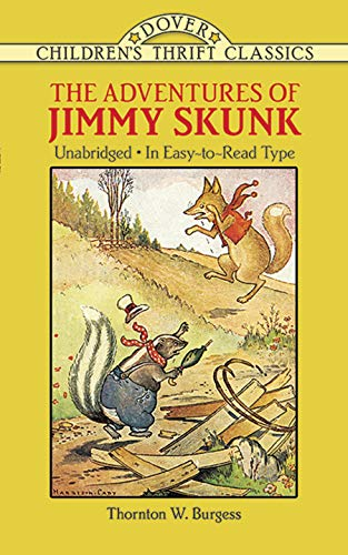 The Adventures of Jimmy Skunk (Dover Children's Thrift Classics) (9780486280233) by Thornton W. Burgess