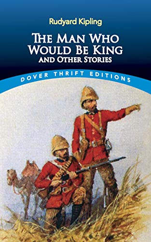 The Man Who Would Be King and: Kipling, Rudyard