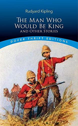 The Man Who Would Be King, and: Kipling, Rudyard