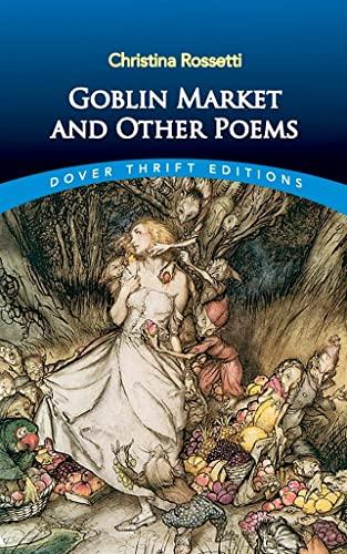 Goblin Market and Other Poems: Christina Georgina Rossetti