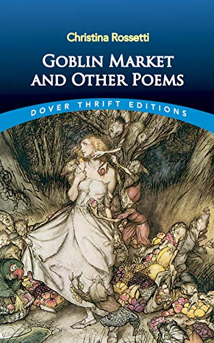 Goblin Market and Other Poems (Dover Thrift Editions): Christina Rossetti