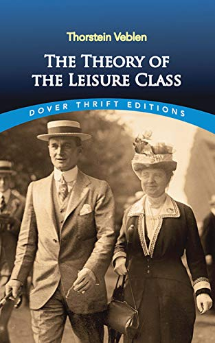 9780486280622: The Theory of the Leisure Class (Dover Thrift Editions)