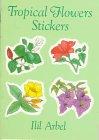9780486280707: Tropical Flowers Stickers: 24 Pressure-Sensitive Designs