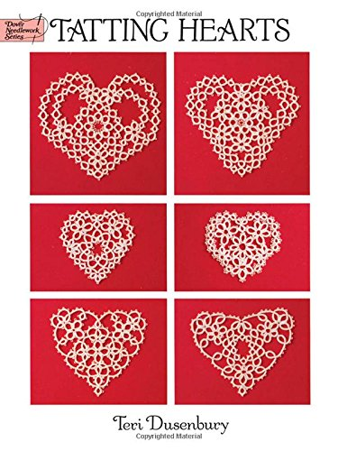 Tatting Hearts (Dover Knitting, Crochet, Tatting, Lace): Dusenbury, Teri